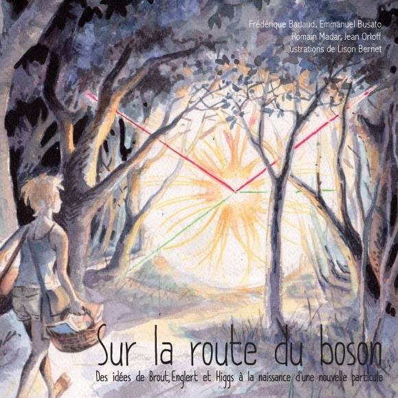 Cover of our Higgs boson book, Sur La Route du Boson